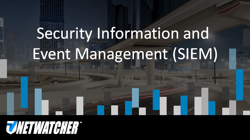 security information and event management (SIEM)
