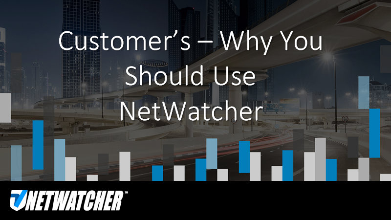 Why Customers Use NetWatcher